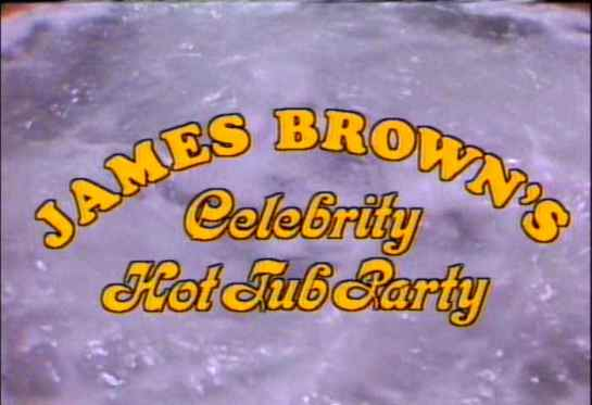 james_brown's_celebrity_hot_tub_party01